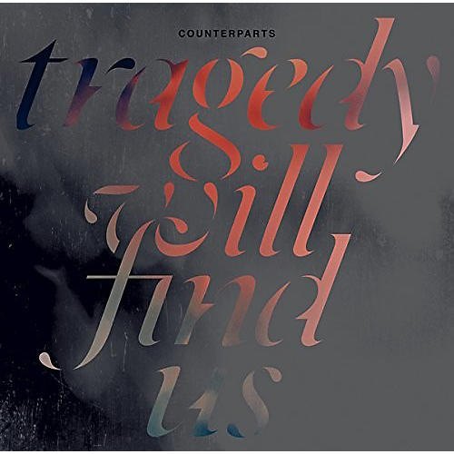 Alliance Counterparts - Tragedy Will Find Us