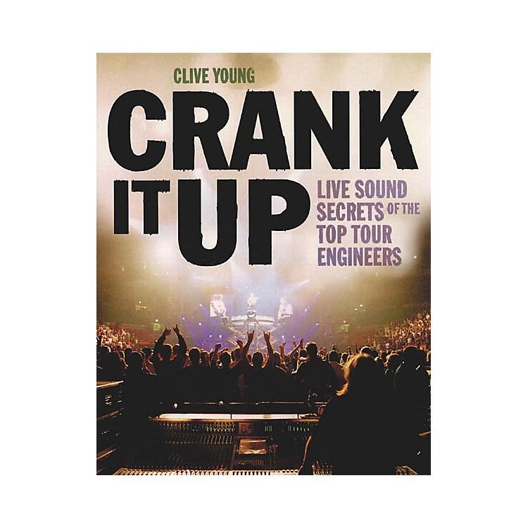 Backbeat BooksCrank It Up - Live Sound Secrets Book