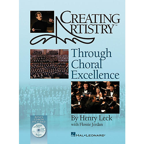 Hal Leonard Creating Artistry Through Choral Excellence Book/CDR composed by Henry Leck