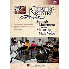 Hal Leonard Creating Artistry Through Movement and the Maturing Male Voice Instructional book & DVD
