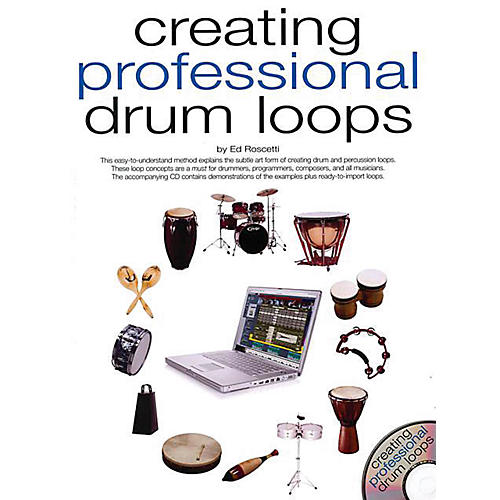 Music Sales Creating Professional Drum Loops Music Sales America Series Softcover Written by Ed Roscetti