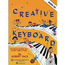 Lee Roberts Creative Keyboard - Book 2A (Book 2A) Pace Piano Education Series Written by Robert Pace
