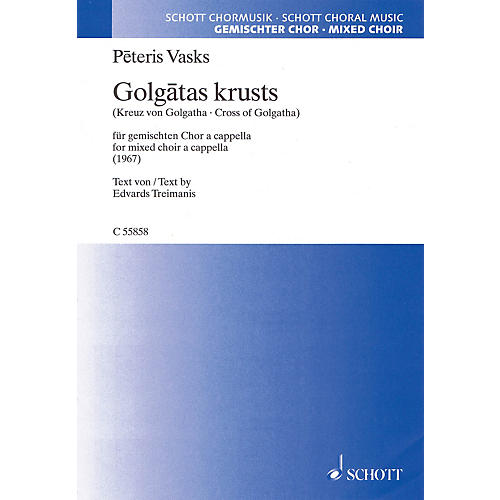 Schott Cross of Golgotha (Mixed Choir a cappella) SATB Composed by Peteris Vasks
