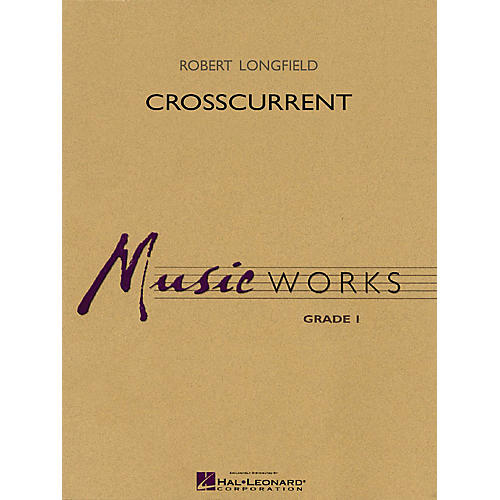 Hal Leonard Crosscurrent Concert Band Level 1.5 Composed by Robert Longfield-thumbnail