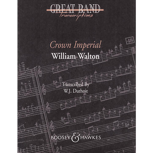 Boosey and Hawkes Crown Imperial March Concert Band Composed by William Walton Arranged by W.J. Duthoit