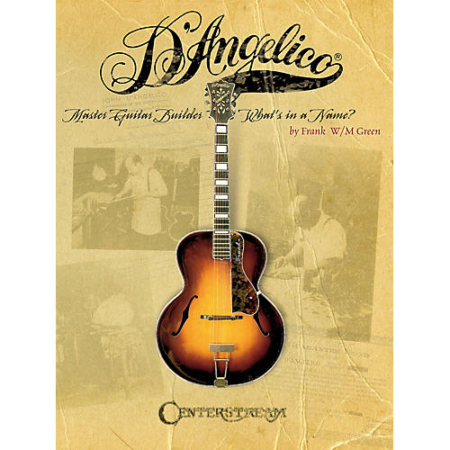 Centerstream Publishing D'Angelico, Master Guitar Builder (What's in a Name?) Guitar Series Softcover Written by Frank W.M. Green-thumbnail