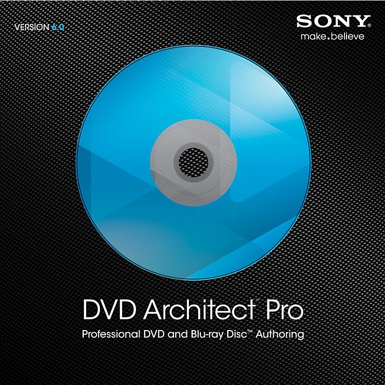 Sony DVD Architect Pro 6.0 Software Download