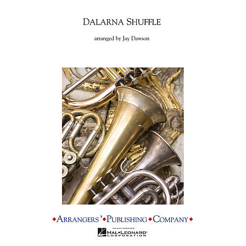 Arrangers Dalarna Shuffle Concert Band Composed by Jay Dawson