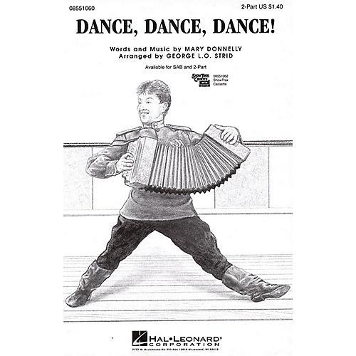 Hal Leonard Dance, Dance, Dance! 2-Part arranged by George L.O. Strid