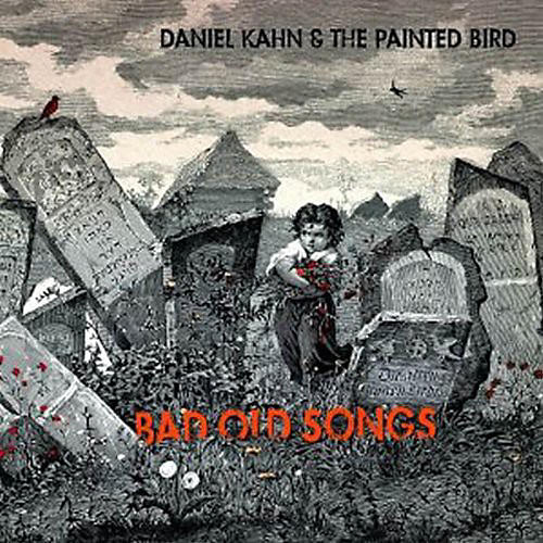 Alliance Daniel Kahn & Painted Bird - Bad Old Songs