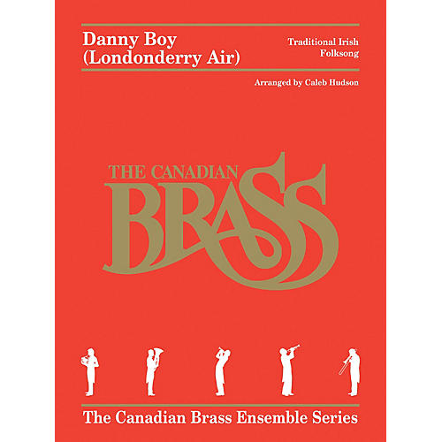 Canadian Brass Danny Boy (Londonderry Air) for Brass Quintet Brass Ensemble by Canadian Brass Arranged by Caleb Hudson-thumbnail