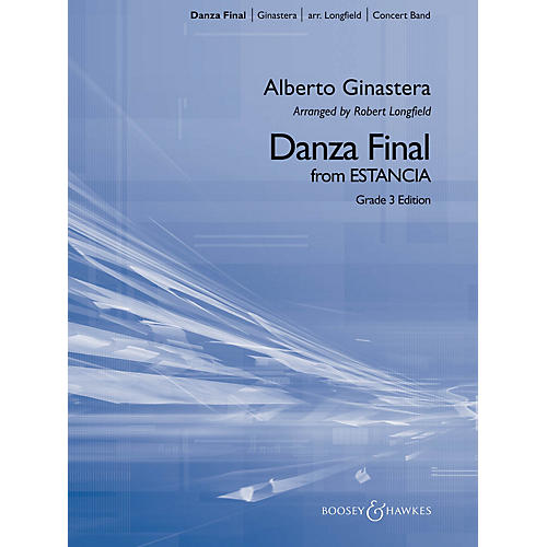 Boosey and Hawkes Danza Final (from Estancia) Concert Band Level 3.5 Composed by Alberto Ginastera Arranged by Robert Longfield-thumbnail