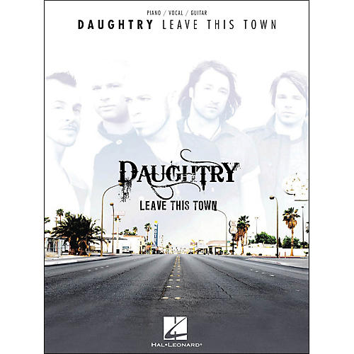 Hal Leonard Daughtry - Leave This Town arranged for piano, vocal, and guitar (P/V/G)