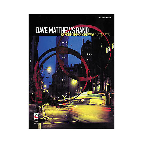 Cherry Lane Dave Matthews Band - Before These Crowded Streets Piano/Vocal/Guitar Artist Songbook