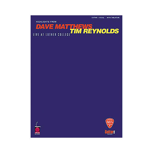 Hal Leonard Dave Matthews & Tim Reynolds Live at Luther College Guitar Tab Book