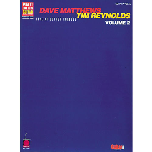 Cherry Lane Dave Matthews Tim Reynolds Live at Lutner Colle Volume II Guitar Tab Songbook