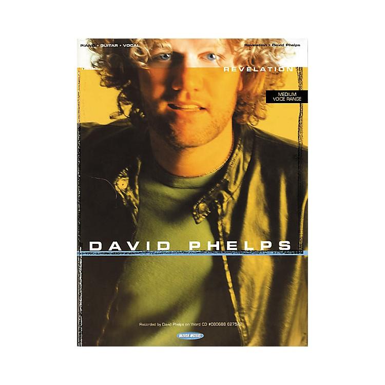 Word MusicDavid Phelps - Revelation Piano, Vocal, Guitar Songbook