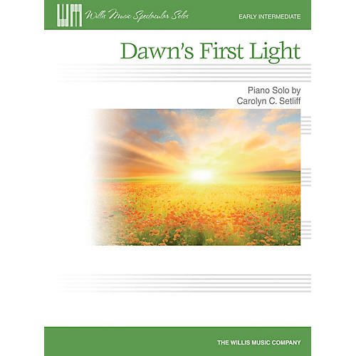 Willis Music Dawn's First Light (Early Inter Level) Willis Series by Carolyn C. Setliff