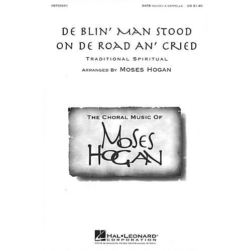 Hal Leonard De Blin' Man Stood On De Road An' Cried SATB DV A Cappella arranged by Moses Hogan