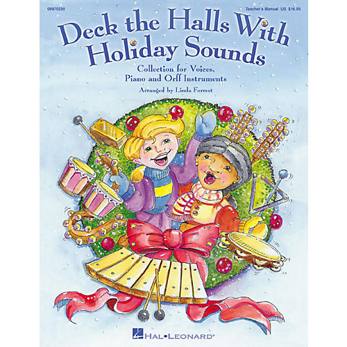 Hal Leonard Deck The Halls With Holiday Sounds Song Collection for Voice and Orff Instruments Teacher Edition