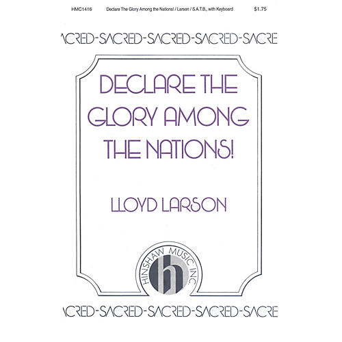 Hinshaw Music Declare the Glory Among the Nations SATB composed by Lloyd Larson