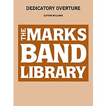 Edward B. Marks Music Company Dedicatory Overture Concert Band Level 4-6 Composed by Clifton Williams