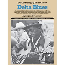 Music Sales Delta Blues (Oak Anthology of Blues Guitar) Music Sales America Series Softcover by Stefan Grossman
