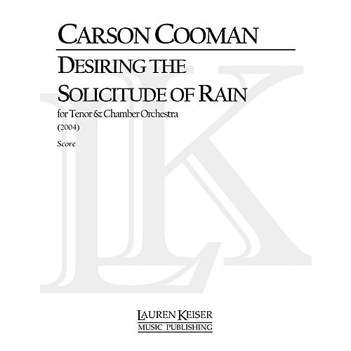 Lauren Keiser Music Publishing Desiring the Solicitude of Rain (Solo Tenor and Chamber Orchestra) LKM Music Series by Carson Cooman-thumbnail