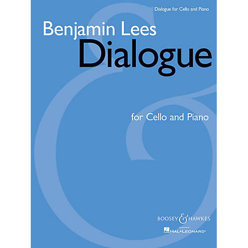 Boosey and Hawkes Dialogue (Cello and Piano) Boosey & Hawkes Chamber Music Series Softcover Composed by Benjamin Lees