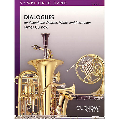 Curnow Music Dialogues (Saxophone Quartet with Concert Band) Concert Band Level 5 Composed by James Curnow-thumbnail