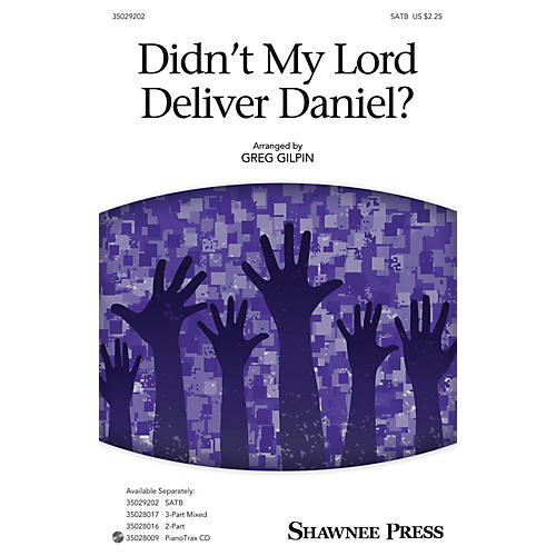 Shawnee Press Didn't My Lord Deliver Daniel? SATB arranged by Greg Gilpin