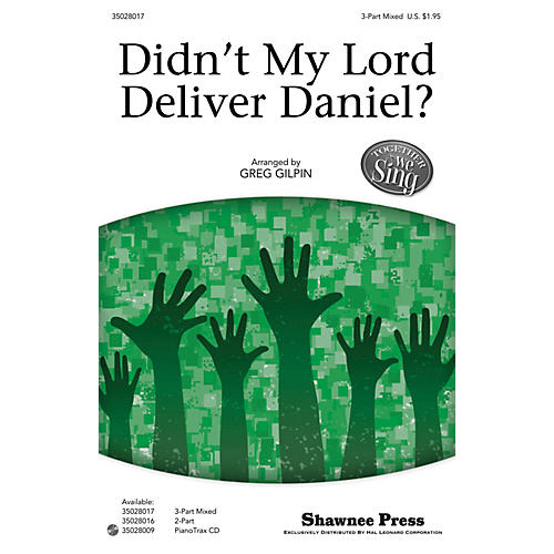 Shawnee Press Didn't My Lord Deliver Daniel? (Together We Sing Series) 3-Part Mixed arranged by Greg Gilpin-thumbnail