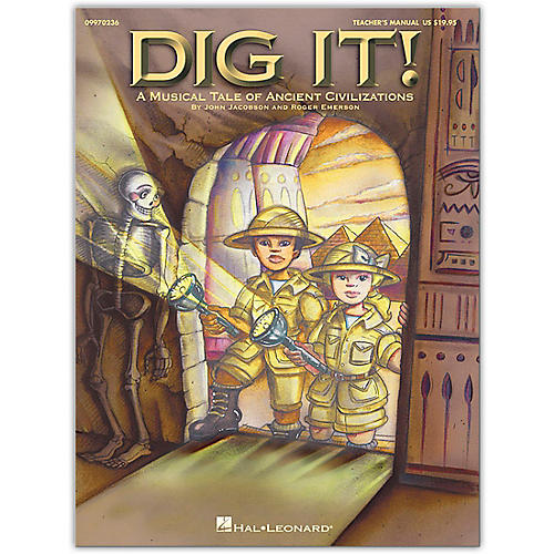 Hal Leonard Dig It!  A Musical Tale of Ancient Civilizations, Teacher's Edition-thumbnail