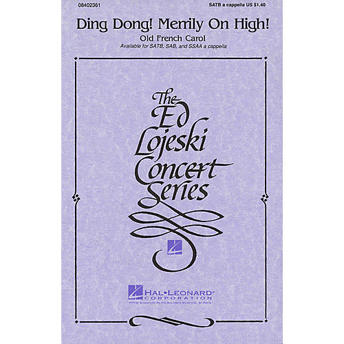 Hal Leonard Ding Dong! Merrily on High SATB a cappella arranged by Ed Lojeski-thumbnail