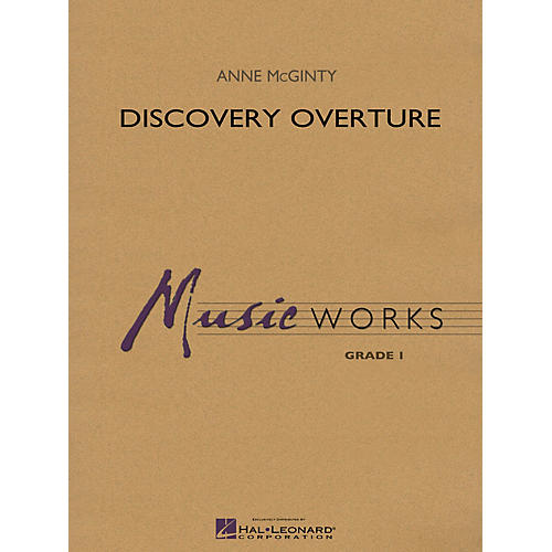 Hal Leonard Discovery Overture Concert Band Level 1 Composed by Anne McGinty