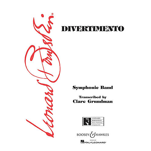Boosey and Hawkes Divertimento (for Symphonic Band) Concert Band Composed by Leonard Bernstein Arranged by Clare Grundman