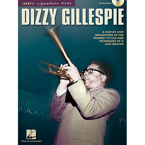 Hal Leonard Dizzy Gillespie Signature Licks Trumpet Series Softcover with CD Performed by Dizzy Gillespie