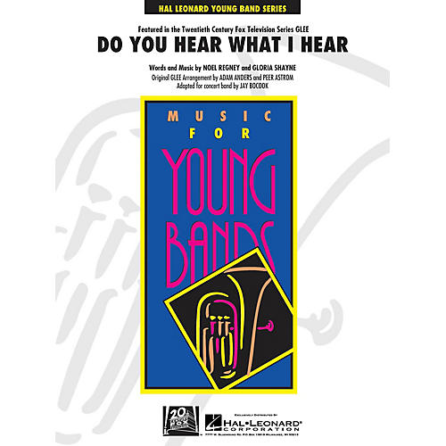Hal Leonard Do You Hear What I Hear? - Concert Band Level 3 arrangers Jay Bocook, Peer Astrom, Adam Anders