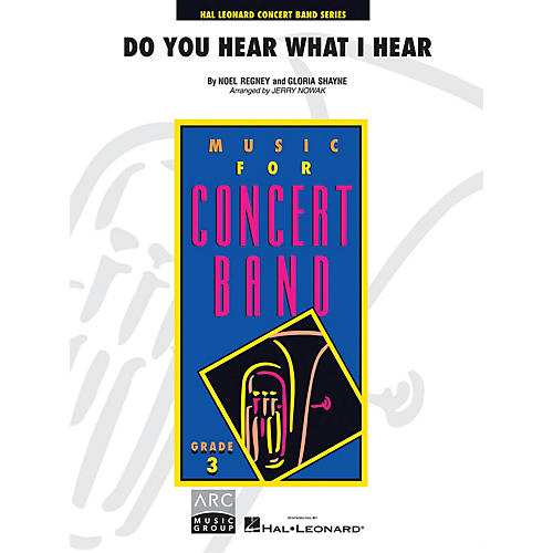 Hal Leonard Do You Hear What I Hear? - Young Concert Band Level 3 arranged by Jerry Nowak