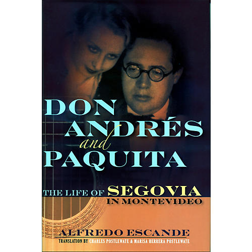 Hal Leonard Don Andres And Paquita - The Life Of Segovia In Montevideo