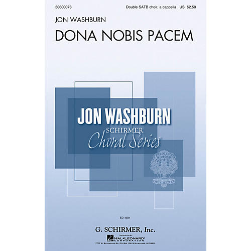 G. Schirmer Dona Nobis Pacem (Jon Washburn Choral Series) SATB Double Choir composed by Jon Washburn