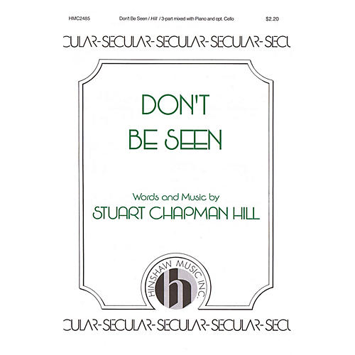 Hinshaw Music Don't Be Seen 3-Part Mixed composed by Stuart Chapman Hill-thumbnail