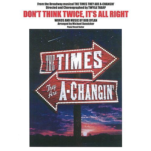 Music Sales Don't Think Twice, It's All Right from the Broadway musical The Times They Are A-Changin'