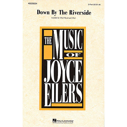 Hal Leonard Down by the Riverside 3-Part Mixed Arranged by Joyce Eilers