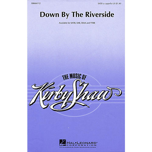 Hal Leonard Down by the Riverside SSAA Arranged by Kirby Shaw