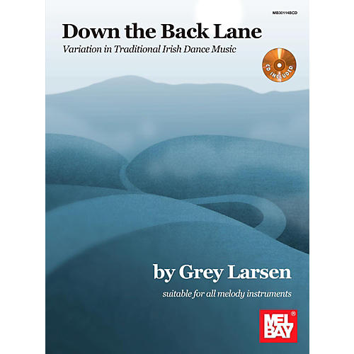 Mel Bay Down the Back Lane: Variation in Traditional Irish Dance Music-thumbnail