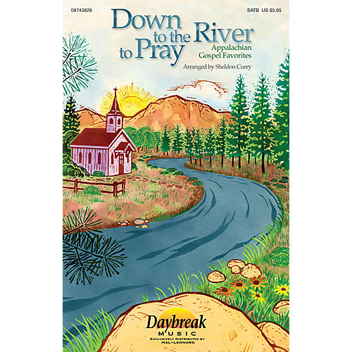 Daybreak Music Down to the River to Pray (Collection) (Appalachian Gospel Favorites) SATB arranged by Sheldon Curry-thumbnail