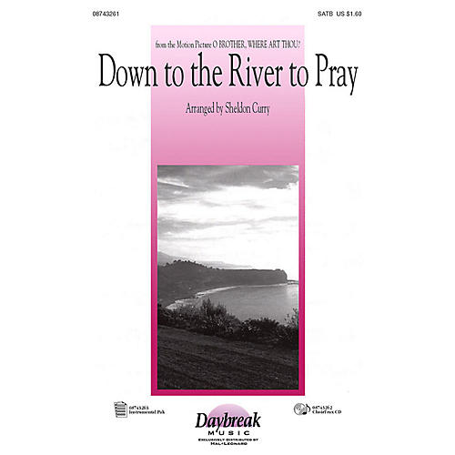 Daybreak Music Down to the River to Pray (from O Brother, Where Art Thou?) (ChoirTrax CD) CHOIRTRAX CD by Sheldon Curry