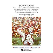 Arrangers Downtown Marching Band Level 3 by Macklemore and Ryan Lewis Arranged by Tom Wallace