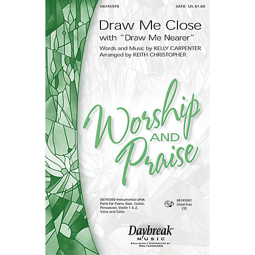 Daybreak Music Draw Me Close (with Draw Me Nearer) SATB arranged by Keith Christopher-thumbnail
